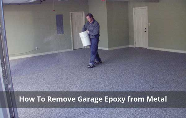 How To Remove Garage Epoxy From Metal Concrete And Tile Floor