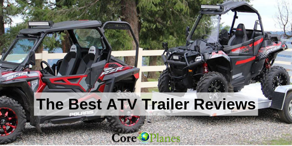 Best ATV Trailer in 2019 – Top Reviews & Buying Guide
