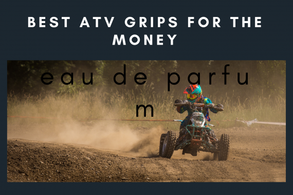 Best ATV Grips for the Money (Updated for 2019)